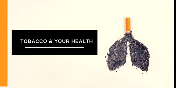 Facts about Tobacco and it's harmful effects on your health